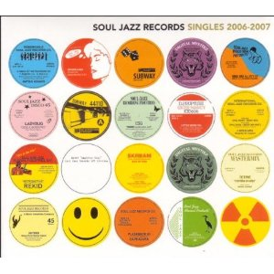 「SOUL JAZZ RECORDS SINGLES 2006-2007」