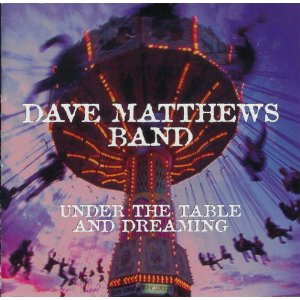 DAVE MATTHEWS BAND「UNDER THE TABLE AND DREAMING」