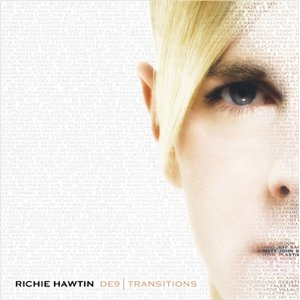 RICHIE HAWTIN「DE9 TRANSITION」