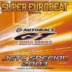 「SUPER EUROBEAT PRESENTS JGTC SPECIAL 2003 - NONSTOP MEGAMIX」